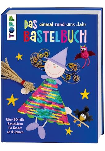Buch »Das einmal-rund-ums-Jahr Bastelbuch / Frechverlag« kaufen
