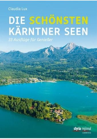 Buch »Die schönsten Kärntner Seen / Claudia Lux« kaufen