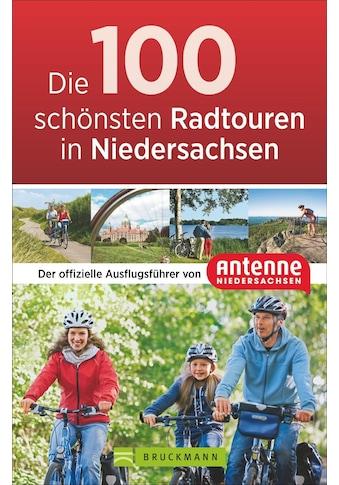Buch »Die 100 schönsten Radtouren in Niedersachsen / NN Antenne Niedersachsen« kaufen