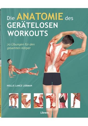 Buch »Die Anatomie des gerätelosen Workouts / Holles Liebmann« kaufen