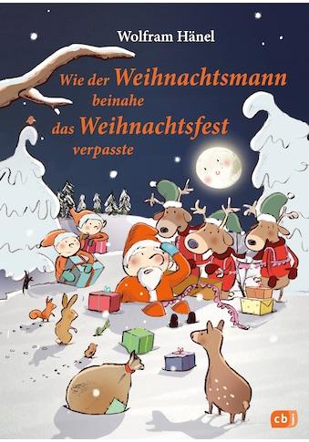 Buch »Wie der Weihnachtsmann beinahe das Weihnachtsfest verpasste / Wolfram Hänel,... kaufen