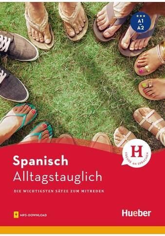 Buch »Alltagstauglich Spanisch / Carlos Sanz Oberberger, John Stevens« kaufen
