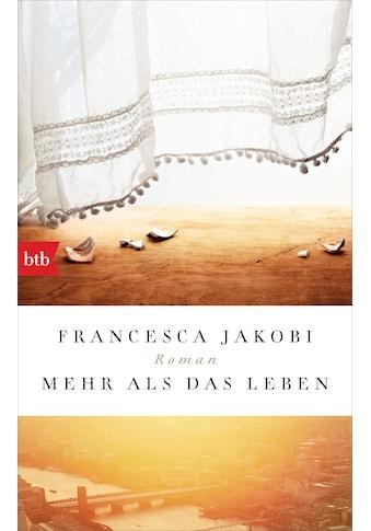 Buch »Mehr als das Leben / Francesca Jakobi, Beate Brammertz« kaufen