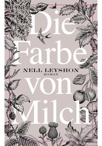 Buch »Die Farbe von Milch / Nell Leyshon, Wibke Kuhn« kaufen