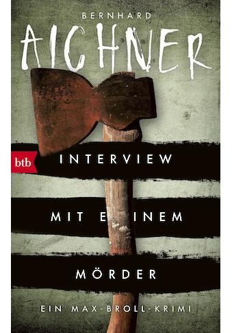 Buch »Interview mit einem Mörder / Bernhard Aichner« kaufen