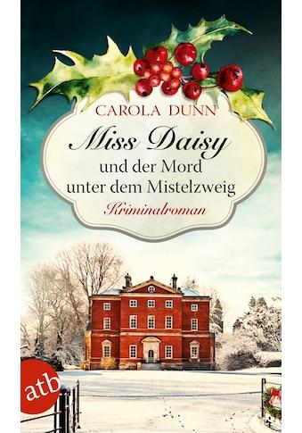 Buch Miss Daisy und der Mord unter dem Mistelzweig / Carola Dunn; Eva Riekert kaufen