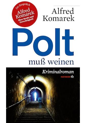 Buch »Polt muß weinen / Alfred Komarek« kaufen