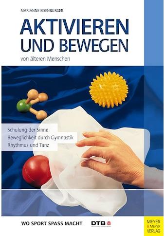 Buch »Aktivieren und Bewegen von älteren Menschen / Marianne Eisenburger, Deutscher... kaufen
