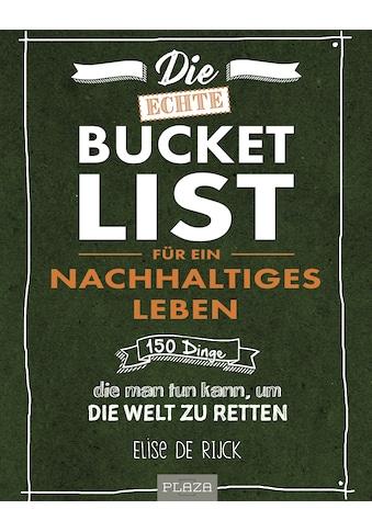 Buch »Die echte Bucket List für ein nachhaltiges Leben / Elise De Rijck« kaufen