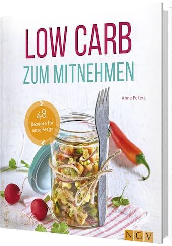 Buch »Low Carb zum Mitnehmen / Anne Peters, TLC Fotostudio« kaufen
