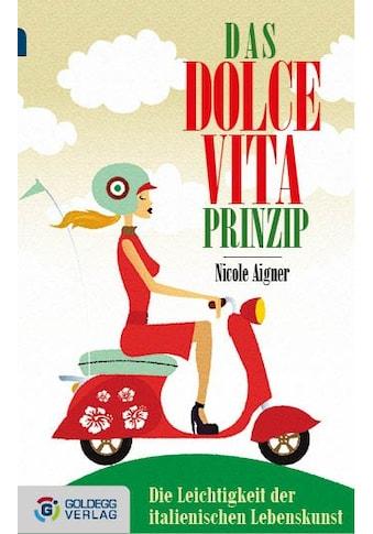 Buch Das Dolce Vita - Prinzip  -  Taschenbuchausgabe / Nicole Aigner kaufen
