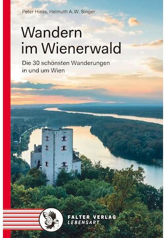 Buch »Wandern im Wienerwald / Peter Hiess, Helmuth A.W. Singer« kaufen