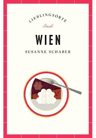 Buch »Wien - Lieblingsorte / Susanne Schaber, Karl Mühlbeger« kaufen