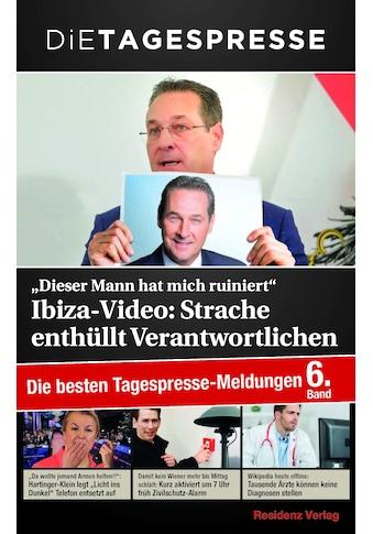 """Buch »""""Dieser Mann hat mich ruiniert"""" - Ibiza Video: Strache enthüllt Verantwortlichen / Die Tagespresse« kaufen"""