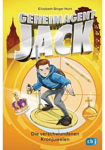 Buch »Geheimagent Jack - Die verschwundenen Kronjuwelen / Elizabeth Singer Hunt, Timo... kaufen