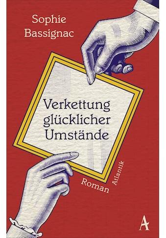 Buch »Verkettung glücklicher Umstände / Sophie Bassignac, Claudia Steinitz« kaufen