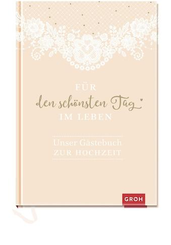 Buch »Für den schönsten Tag im Leben: Unser Gästebuch zur Hochzeit / Groh Kreativteam« kaufen