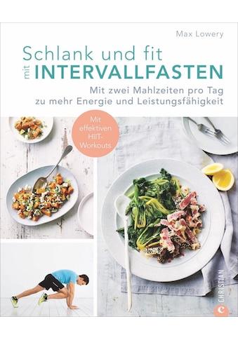 Buch »Schlank und fit mit Intervallfasten / Max Lowery, Claudia Theis-Passaro,... kaufen