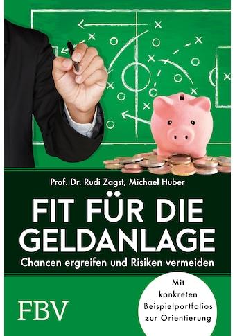 Buch »Fit für die Geldanlage / Rudi Zagst, Michael Huber« kaufen