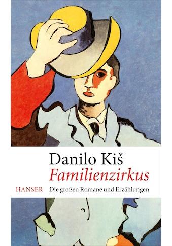 Buch »Familienzirkus / Danilo Kis, Ilma Rakusa, Ilma Rakusa, Ivan Ivanji, Anton Hamm,... kaufen