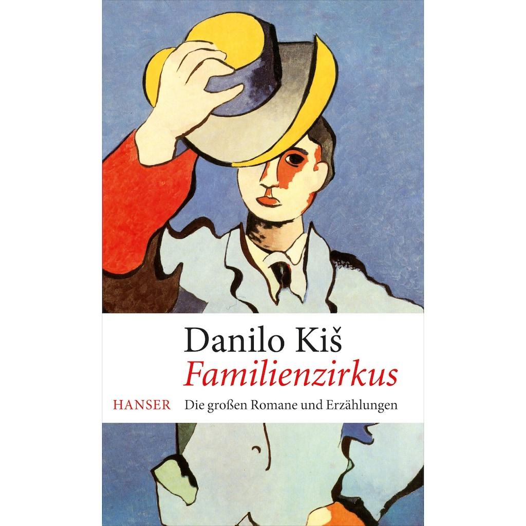 Buch »Familienzirkus / Danilo Kis, Ilma Rakusa, Ilma Rakusa, Ivan Ivanji, Anton Hamm, Katharina Wolf-Grießhaber, Ilma Rakusa«
