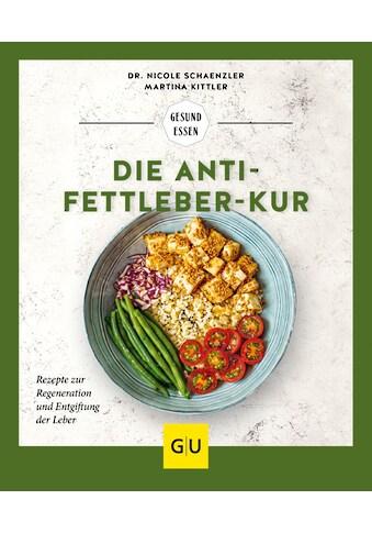 Buch »Die Anti-Fettleber-Kur / Nicole Schaenzler, Martina Kittler« kaufen