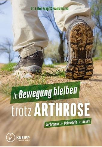 Buch »In Bewegung bleiben trotz Arthrose / Peter Krapf, Frank Giarra« kaufen