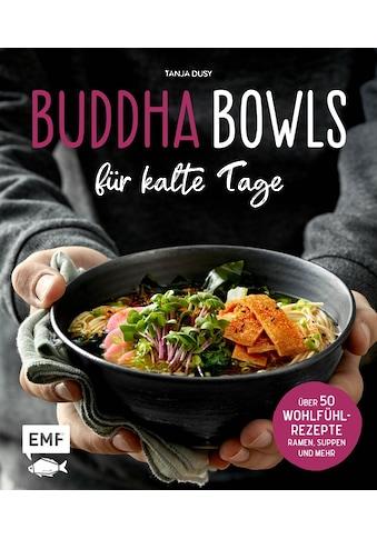 Buch »Buddha Bowls für kalte Tage / Tanja Dusy, Nadja Buchczik, Klaus-Maria Einwanger,... kaufen