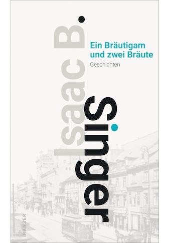 Buch »Ein Bräutigam und zwei Bräute / Isaac Bashevis Singer« kaufen