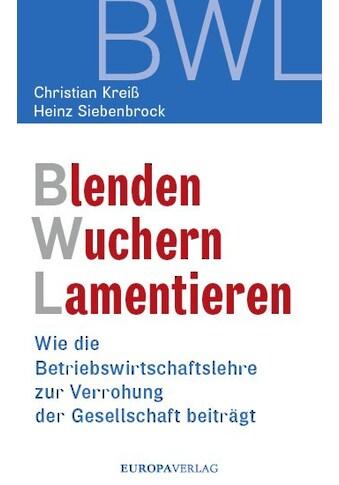 Buch »Blenden Wuchern Lamentieren / Christian Kreiß, Heinz Siebenbrock« kaufen