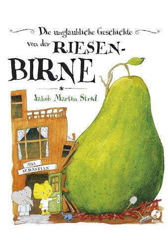 Buch »Die unglaubliche Geschichte von der Riesenbirne / Jakob Martin Strid, Jakob Martin Strid, Sigrid C. Engeler« kaufen