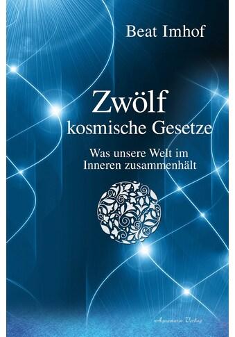 Buch »Zwölf kosmische Gesetze / Beat Imhof« kaufen