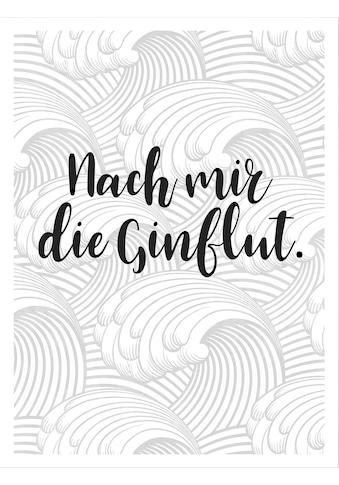 Wall - Art Poster »Nach mir die Ginflut« kaufen