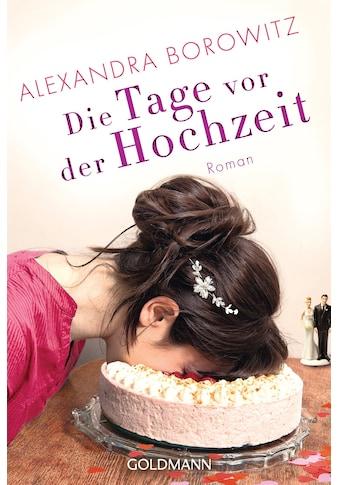Buch »Die Tage vor der Hochzeit / Alexandra Borowitz, Thomas Stegers« kaufen