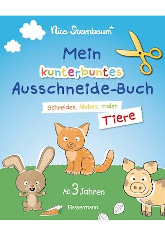 Buch »Mein kunterbuntes Ausschneidebuch - Tiere. Ausschneiden, ausmalen, kleben. Ab 3... kaufen