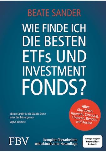 Buch »Wie finde ich die besten ETFs und Investmentfonds? / Beate Sander« kaufen