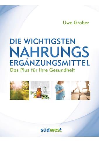 Buch »Die wichtigsten Nahrungsergänzungsmittel / Uwe Gröber« kaufen