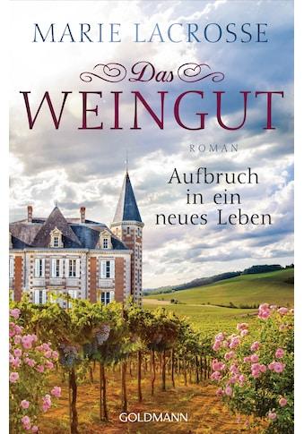 Buch Das Weingut. Aufbruch in ein neues Leben / Marie Lacrosse kaufen