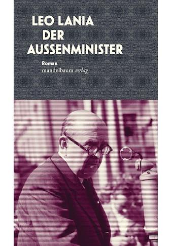 Buch »Der Außenminister / Leo Lania, Michael Schwaiger, Michael Schwaiger« kaufen
