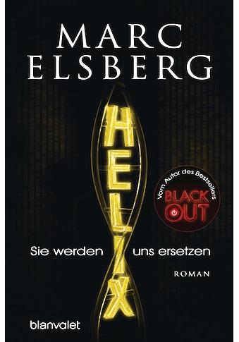 Buch »HELIX - Sie werden uns ersetzen / Marc Elsberg« kaufen