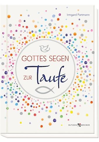 Buch »Gottes Segen zur Taufe / Irmgard Partmann« kaufen