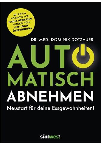 Buch »Automatisch abnehmen / Dominik Dotzauer« kaufen