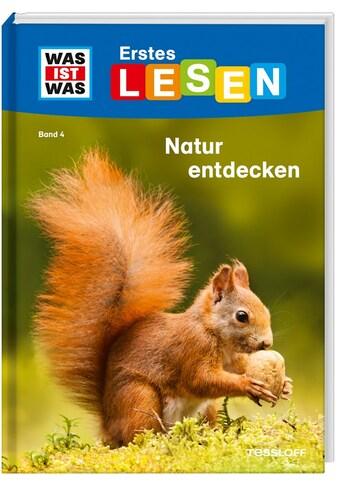 Buch »WAS IST WAS Erstes Lesen Band 4. Natur entdecken / Christina Braun, Marie... kaufen