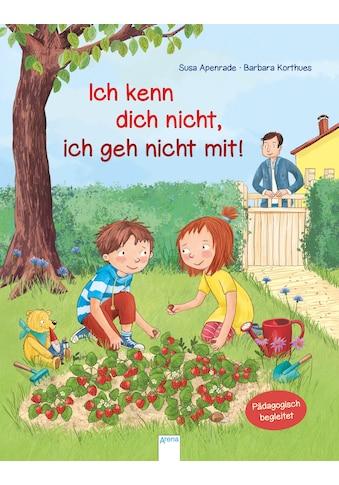 Buch »Ich kenn dich nicht, ich geh nicht mit / Susa Apenrade, Barbara Korthues« kaufen