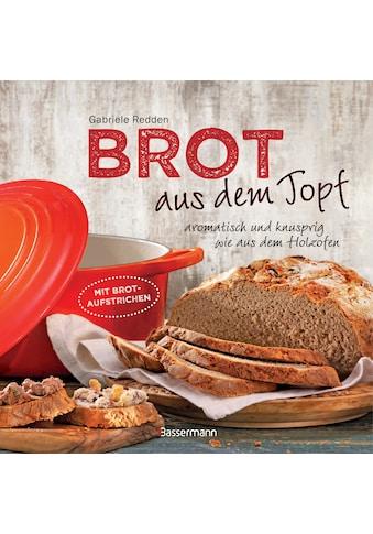 Buch »Brot aus dem gusseisernen Topf - Die besten Rezepte für Sauerteig, Hefeteig,... kaufen