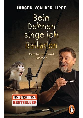 Buch Beim Dehnen singe ich Balladen / Jürgen von der Lippe kaufen