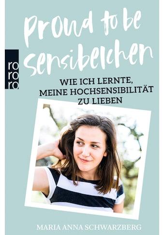 Buch »Proud to be Sensibelchen / Maria Anna Schwarzberg« kaufen