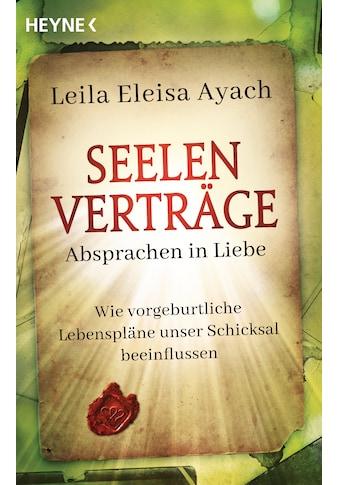 Buch »Seelenverträge. Absprachen in Liebe / Leila Eleisa Ayach« kaufen