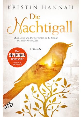 Buch »Die Nachtigall / Kristin Hannah, Karolina Fell« kaufen