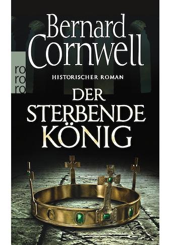 Buch »Der sterbende König / Bernard Cornwell, Karolina Fell« kaufen